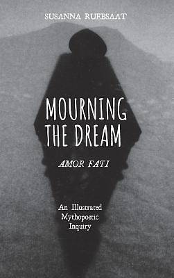 Picture of Mourning the Dream-Amor Fati