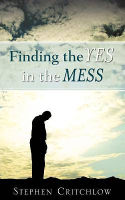 Finding the Yes in the Mess