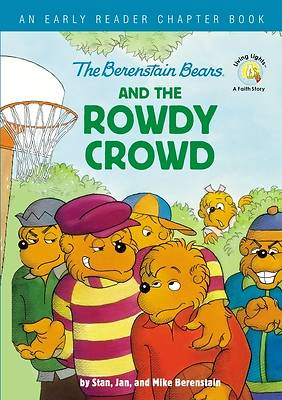Picture of The Berenstain Bears and the Rowdy Crowd
