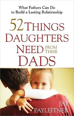 Picture of 52 Things Daughters Need from Their Dads [ePub Ebook]