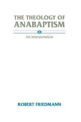 The Theology of Anabaptism