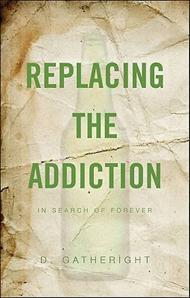 Replacing the Addiction