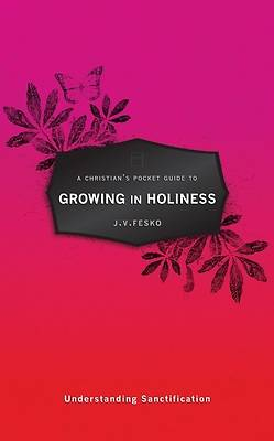 Christians Pocket Guide to Growing in Holiness
