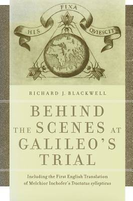 Behind the Scenes at Galileos Trial