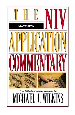 New International Version Application Commentary - Matthew