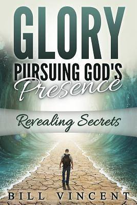 Glory Pursuing God S Presence