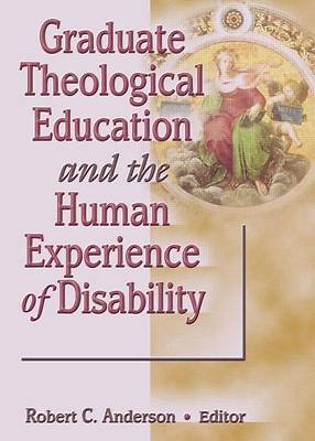 Picture of Graduate Theological Education and the Human Experience of Disability