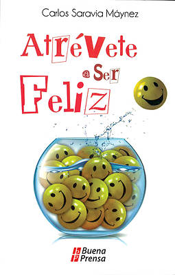 Atrevete A Ser Feliz = Dare to Be Happy