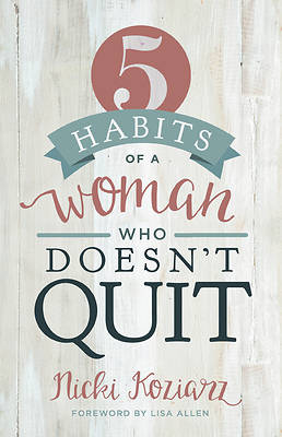 Picture of 5 Habits of a Woman Who Doesn't Quit