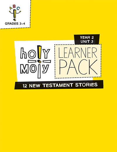 Holy Moly Grades 3-4 Learner Leaflets Year 2 Unit 3