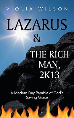 Lazarus and the Rich Man, 2k13