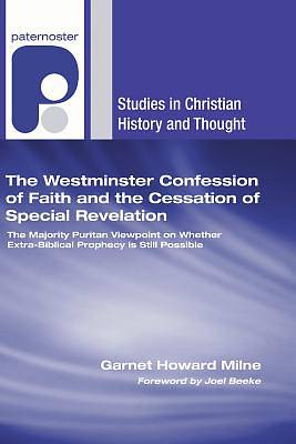 Picture of The Westminster Confession of Faith and the Cessation of Special Revelation