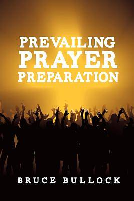 Picture of Prevailing Prayer Preparation