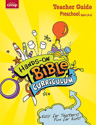 Groups Hands-On Bible Curriculum Preschool Ages 3 & 4 Teacher Guide Fall 2012
