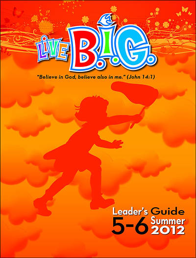 Picture of Live B.I.G. Ages 5-6 Leader's Guide Summer 2012 - Download