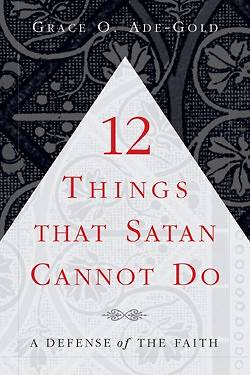 12 Things That Satan Cannot Do