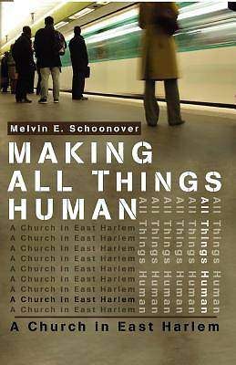 Picture of Making All Things Human