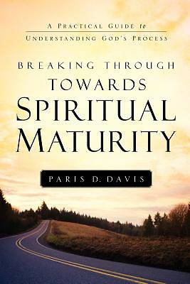 Picture of Breaking Through Towards Spiritual Maturity