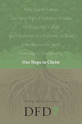 Design for Discipleship Bible Studies - Our Hope In Christ