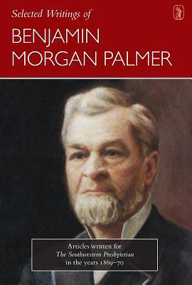 Selected Writings of Benjamin Morgan Palmer