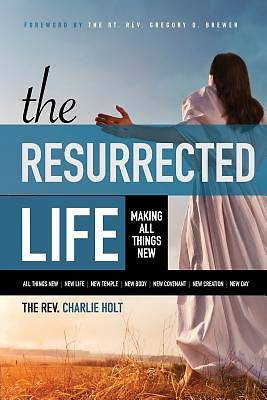 The Resurrected Life
