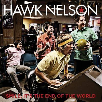 Hawk Nelson - Smile, Its the End of the World CD