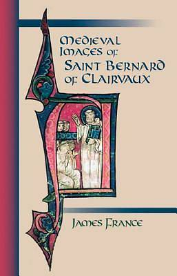 Medieval Images of Saint Bernard of Clairvaux [With CDROM]