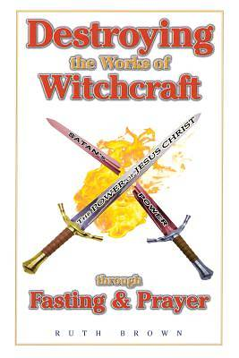 Destroying Works of Witchcraft