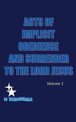 Picture of Acts of Implicit Obedience and Surrender to the Lord Jesus