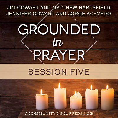 Picture of Grounded in Prayer Streaming Video Session 5