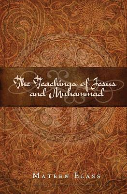 The Teachings of Jesus and Muhammad