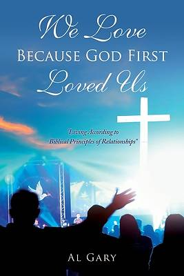 Picture of We Love Because God First Loved Us