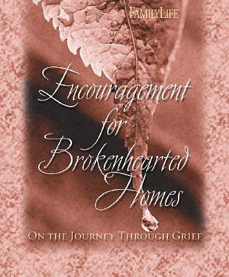 Encouragement for Brokenhearted Homes