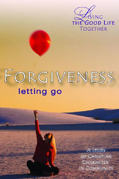 Picture of Living the Good Life Together - Forgiveness Study & Reflection Guide