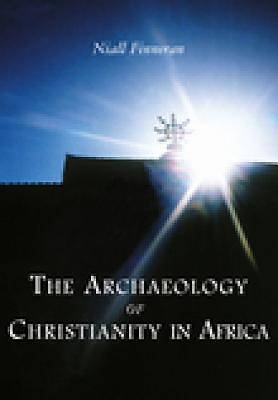 The Archaeology of Christianity in Africa