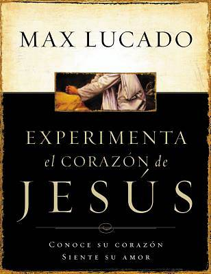 Experimente el Corazon de Jesus / Experiencing the Heart of Jesus