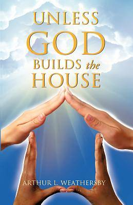 Picture of Unless God Builds the House