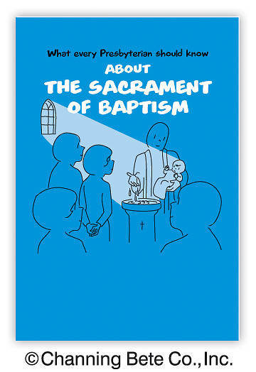 Picture of What Every Presbyterian Should Know About The Sacrament of Baptism