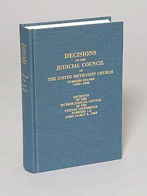 Decisions of The Judicial Council of The United Methodist Church 1968-1988, 301-609
