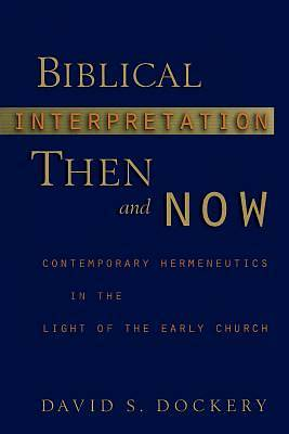 Biblical Interpretation Then and Now