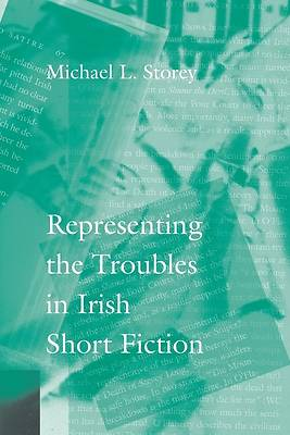 Picture of Representing the Troubles in Irish Short Fiction