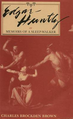Edgar Huntly, Or, Memoirs of a Sleep-Walker [ePub Ebook]