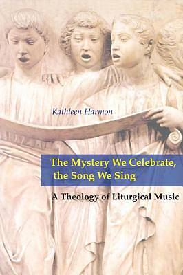 The Mystery We Celebrate, the Song We Sing [ePub Ebook]
