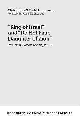 "King of Israel and ""do Not Fear, Daughter of Zion"""