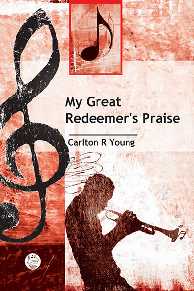 My Great Redeemers Praise Anthem