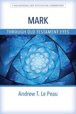 Picture of Mark Through Old Testament Eyes