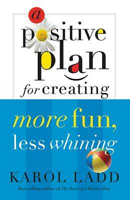 Picture of Positive Plan for Creating More Fun, Less Whining
