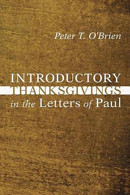 Picture of Introductory Thanksgivings in the Letters of Paul