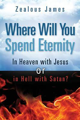 Picture of Where Will You Spend Eternity