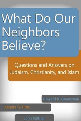 What Do Our Neighbors Believe? [ePub Ebook]